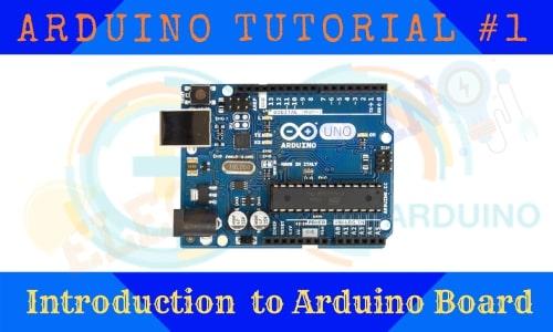 Arduino Tutorial-1 Introduction to Arduino Board.
