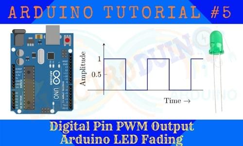 Digital Pin PWM Output Arduino LED Fading