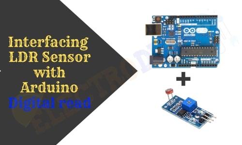 Interfacing LDR Sensor with Arduino and Dark & Light Detector using Arduino LDR Sensor Circuit Diagram