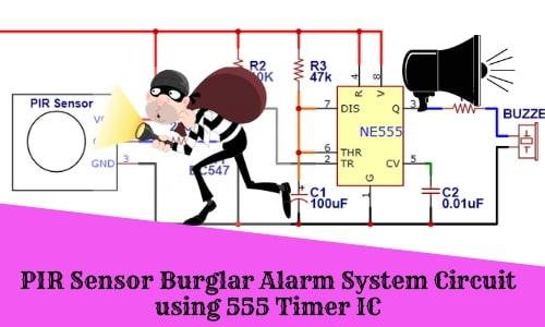 PIR Sensor Burglar Alarm System Circuit using 555 Timer IC